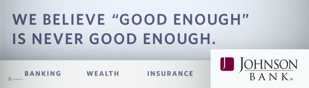 "Johnson Bank Digital Outdoor ""Good Enough"""